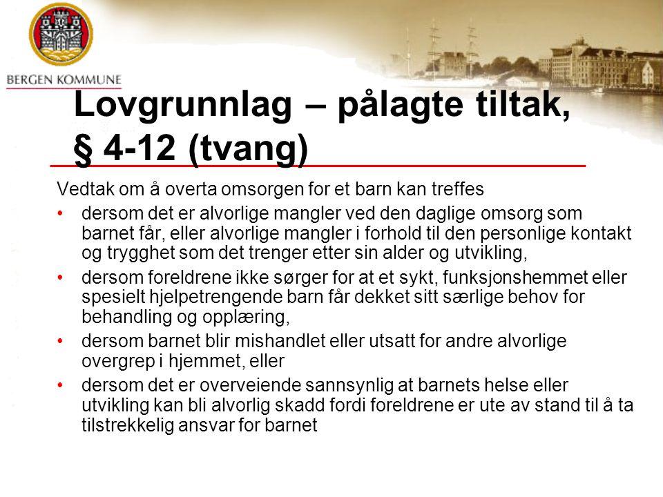 Lovgrunnlag – pålagte tiltak, § 4-12 (tvang)