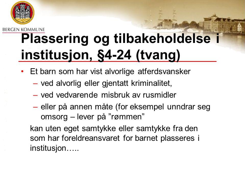 Plassering og tilbakeholdelse i institusjon, §4-24 (tvang)