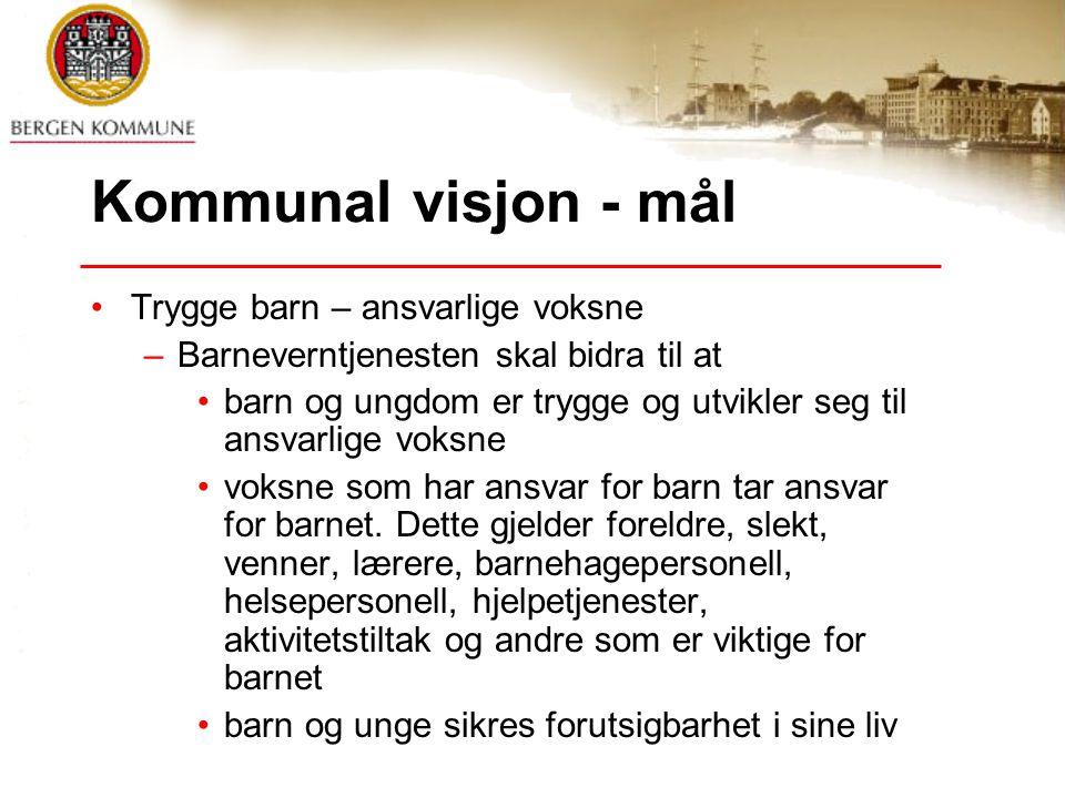 Kommunal visjon - mål Trygge barn – ansvarlige voksne