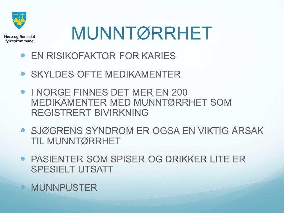 MUNNTØRRHET EN RISIKOFAKTOR FOR KARIES SKYLDES OFTE MEDIKAMENTER