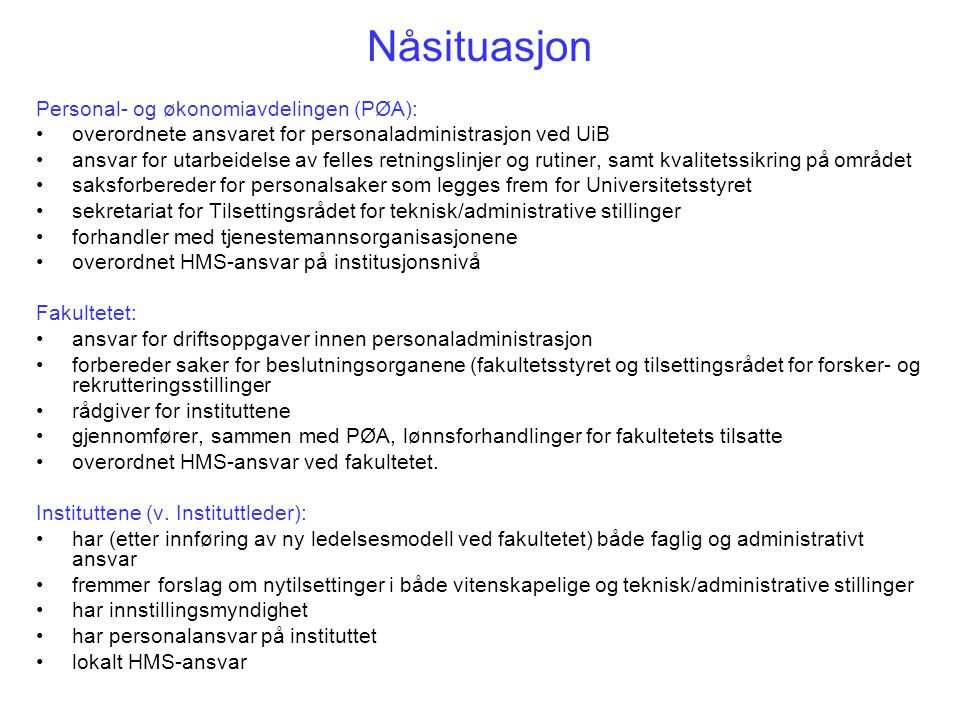 Nåsituasjon Personal- og økonomiavdelingen (PØA):