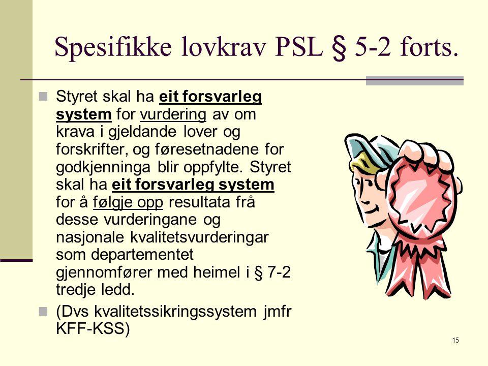 Spesifikke lovkrav PSL § 5-2 forts.