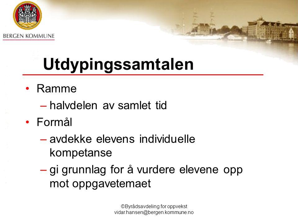 ©Byrådsavdeling for oppvekst vidar.hansen@bergen.kommune.no