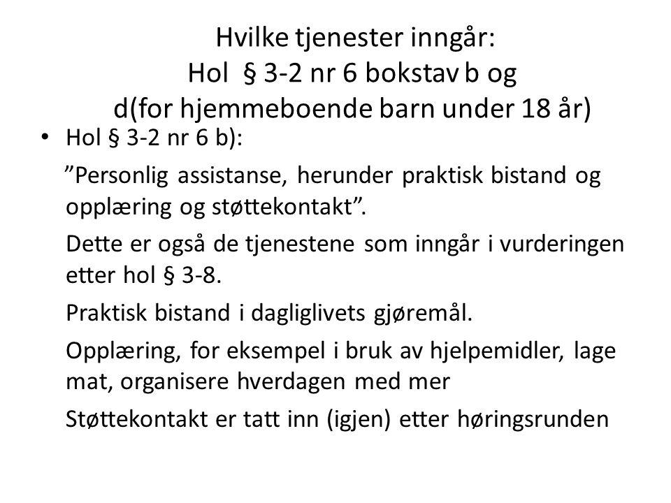 Hvilke tjenester inngår: Hol § 3-2 nr 6 bokstav b og d(for hjemmeboende barn under 18 år)