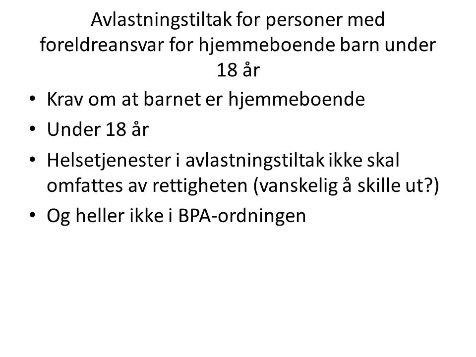 Avlastningstiltak for personer med foreldreansvar for hjemmeboende barn under 18 år
