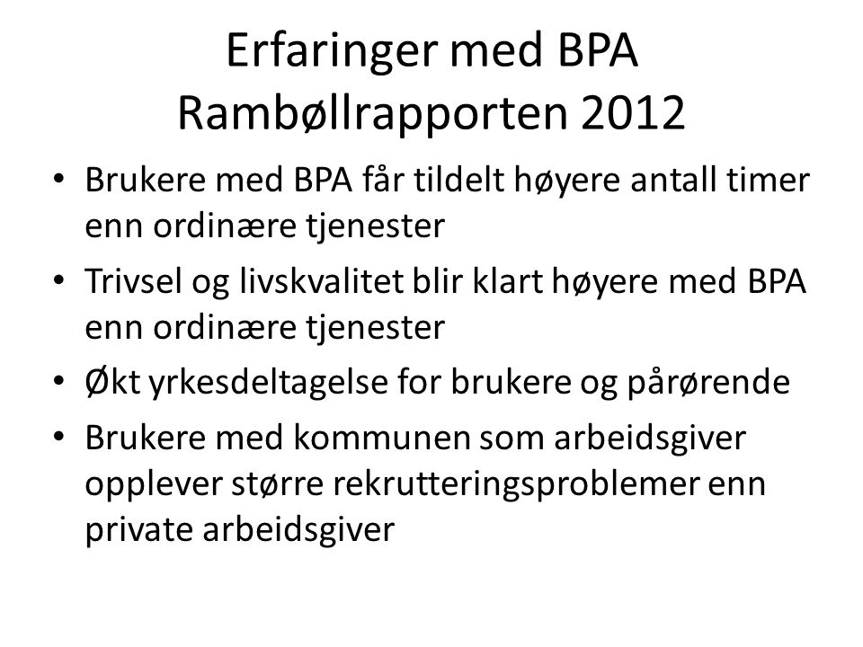 Erfaringer med BPA Rambøllrapporten 2012