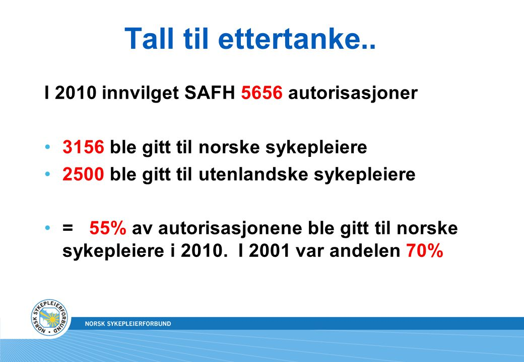 Tall til ettertanke.. I 2010 innvilget SAFH 5656 autorisasjoner