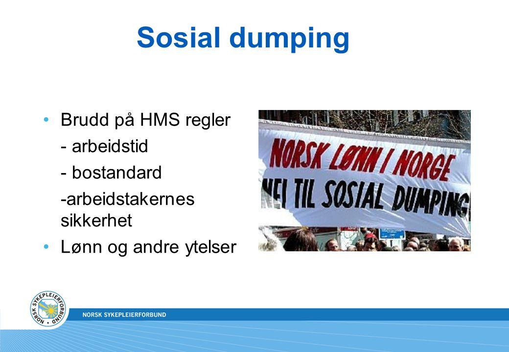 Sosial dumping Brudd på HMS regler - arbeidstid - bostandard