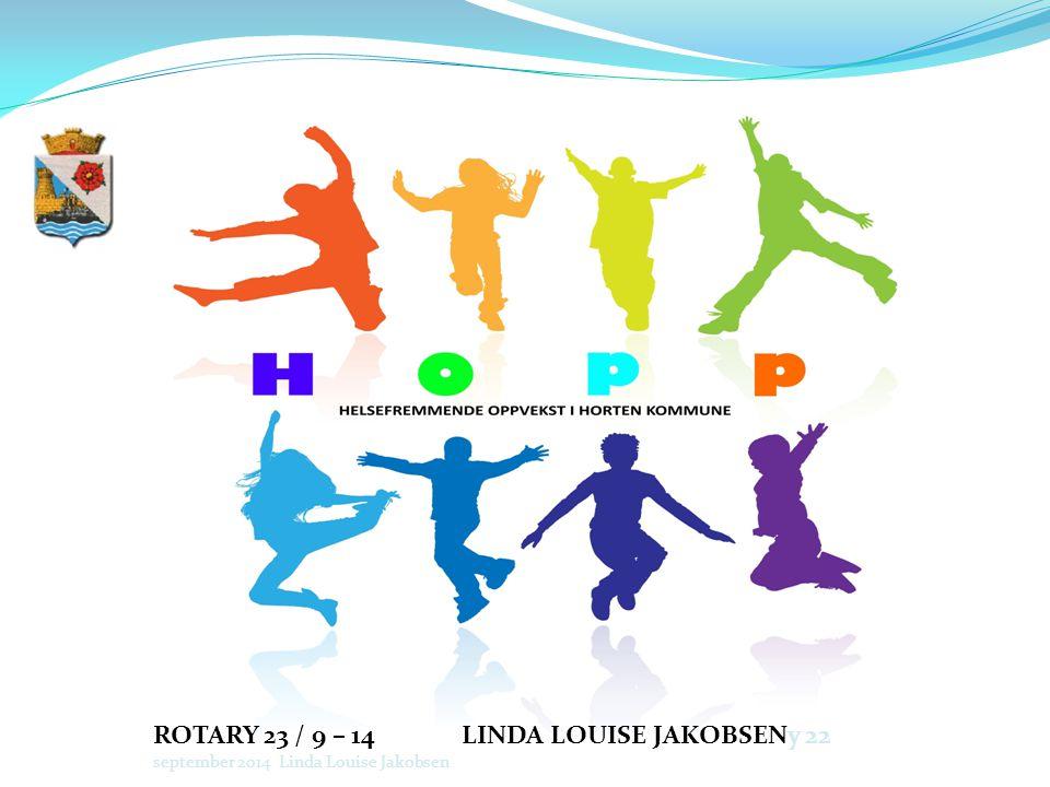 ROTARY 23 / 9 – 14 LINDA LOUISE JAKOBSENy 22 september 2014 Linda Louise Jakobsen