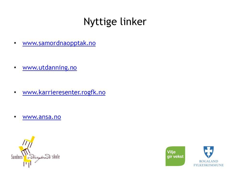 Nyttige linker www.samordnaopptak.no www.utdanning.no