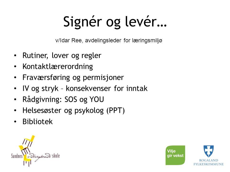 Signér og levér… Rutiner, lover og regler Kontaktlærerordning