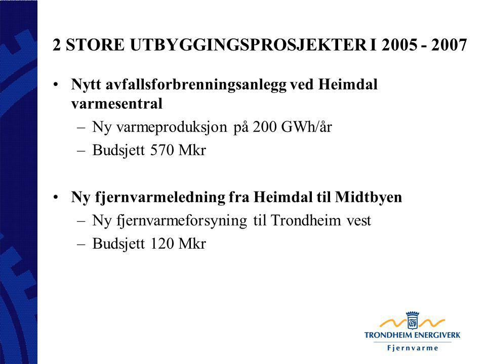 2 STORE UTBYGGINGSPROSJEKTER I 2005 - 2007
