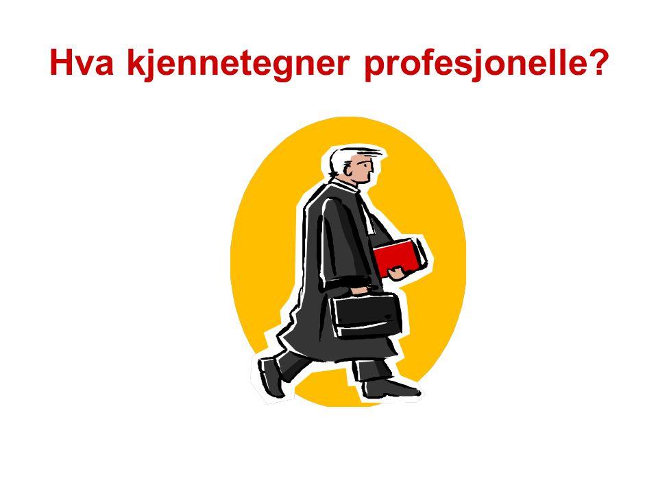 Hva kjennetegner profesjonelle