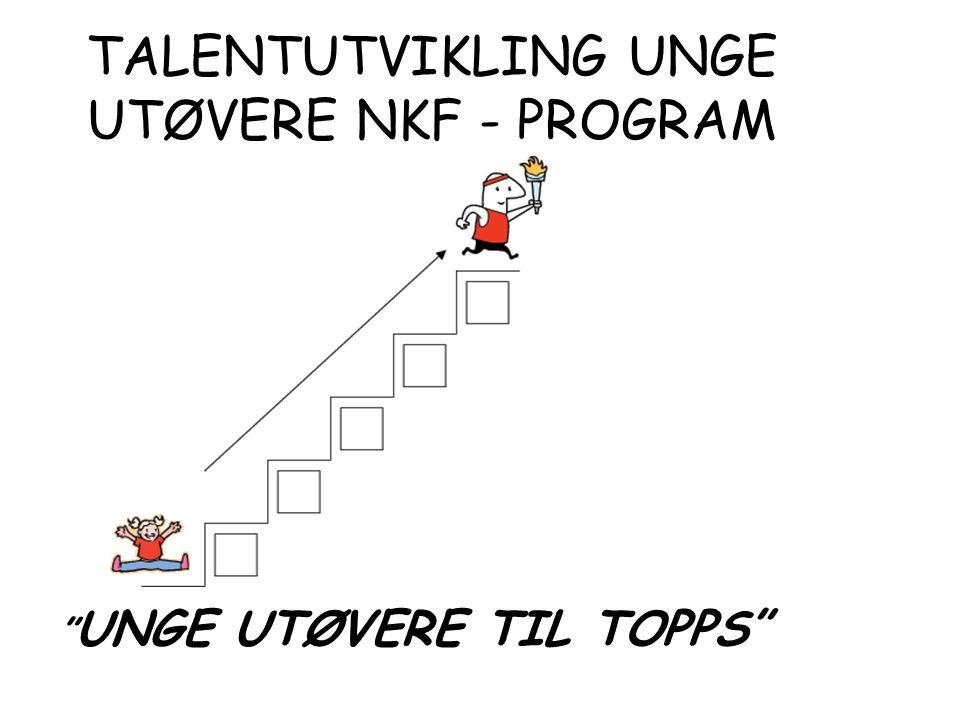 TALENTUTVIKLING UNGE UTØVERE NKF - PROGRAM