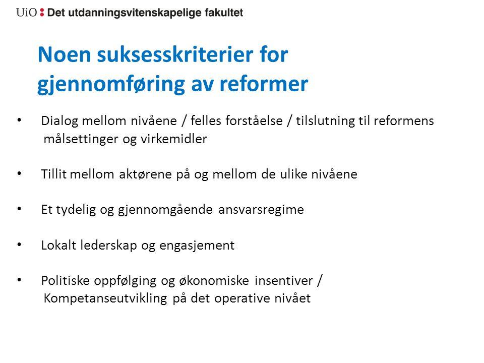 Noen suksesskriterier for gjennomføring av reformer