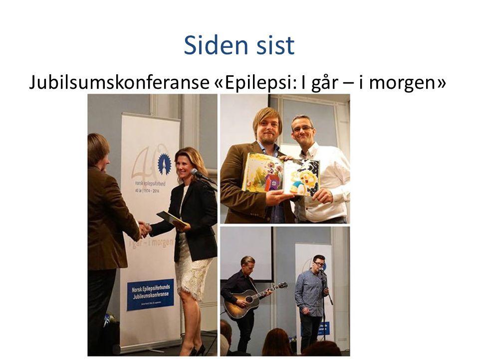 Siden sist Jubilsumskonferanse «Epilepsi: I går – i morgen»