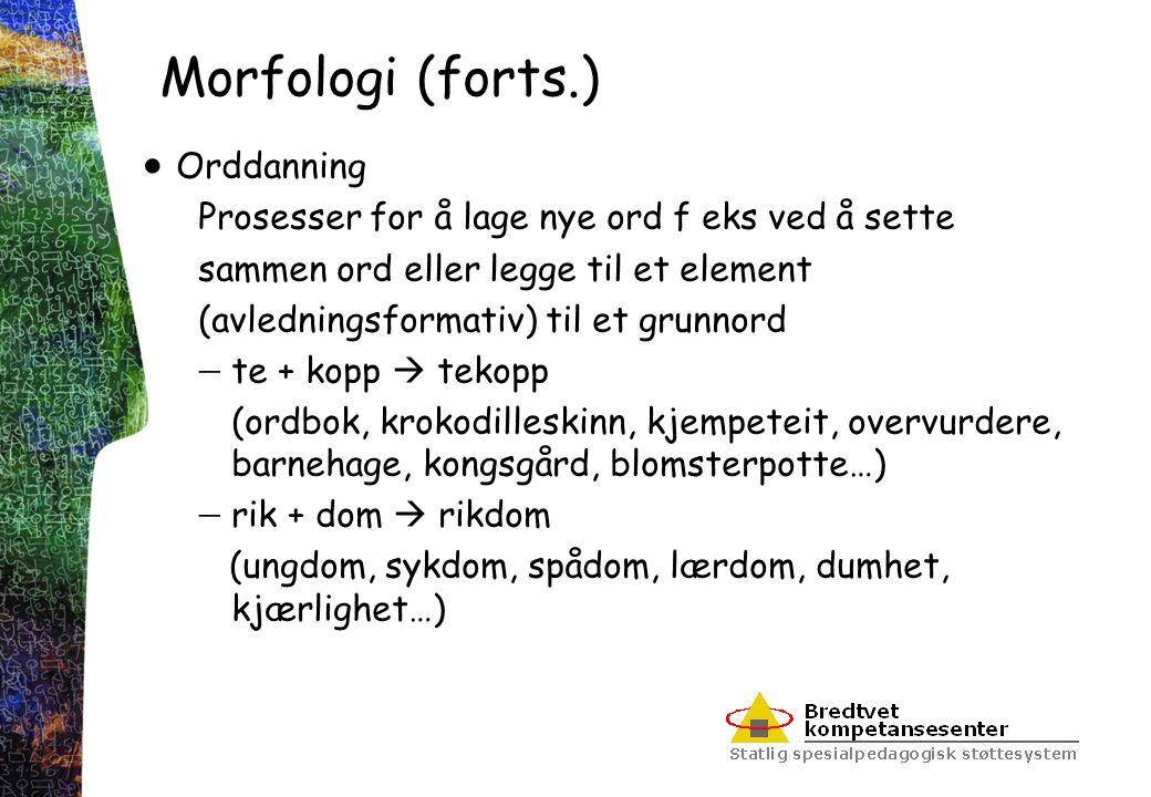 Morfologi (forts.) Orddanning
