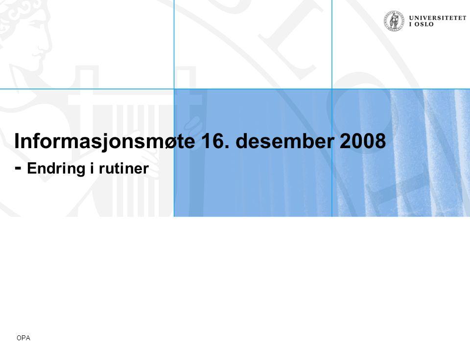 Informasjonsmøte 16. desember 2008 - Endring i rutiner