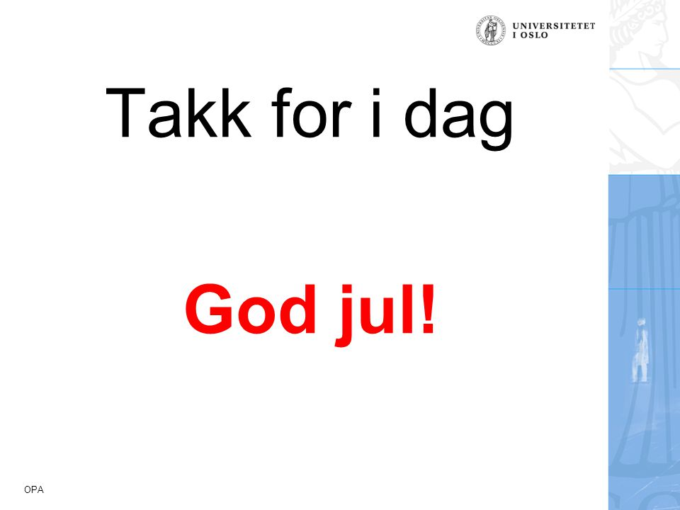 Takk for i dag God jul!
