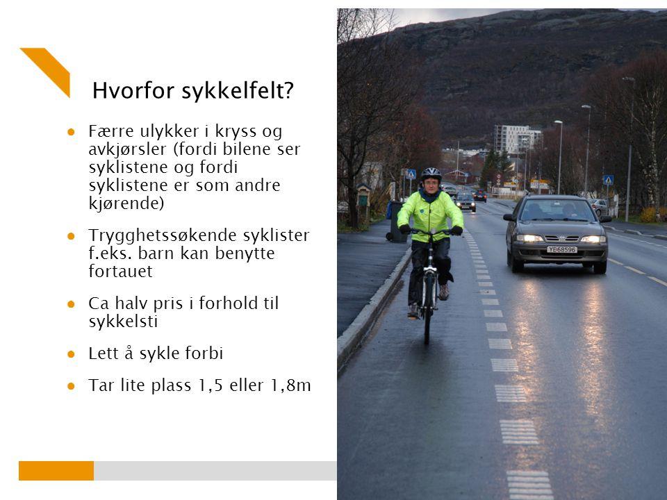 Hvorfor sykkelfelt Færre ulykker i kryss og avkjørsler (fordi bilene ser syklistene og fordi syklistene er som andre kjørende)
