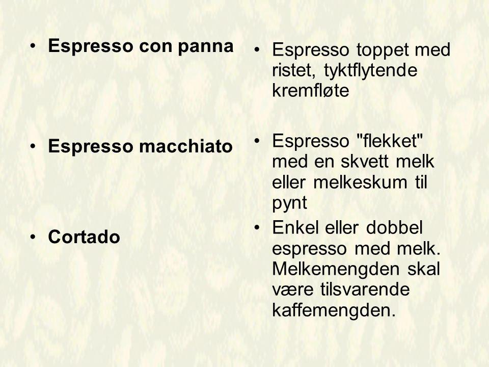 Espresso con panna Espresso macchiato. Cortado. Espresso toppet med ristet, tyktflytende kremfløte.