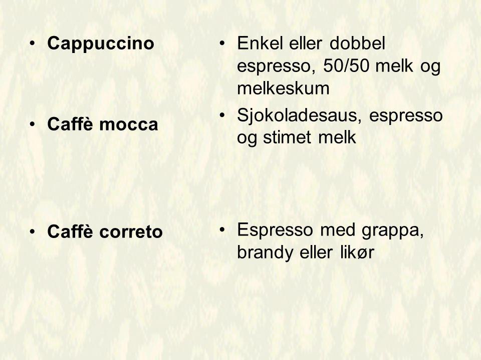 Cappuccino Caffè mocca. Caffè correto. Enkel eller dobbel espresso, 50/50 melk og melkeskum. Sjokoladesaus, espresso og stimet melk.