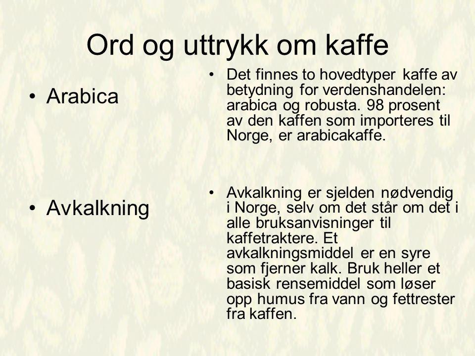 Ord og uttrykk om kaffe Arabica Avkalkning