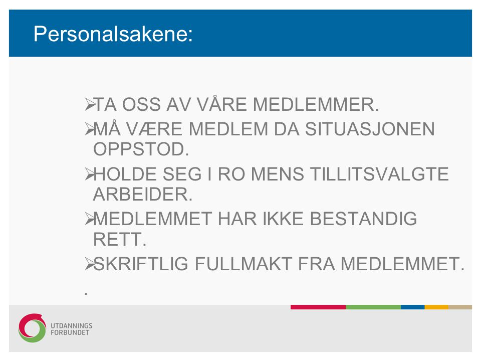 Personalsakene: TA OSS AV VÅRE MEDLEMMER.