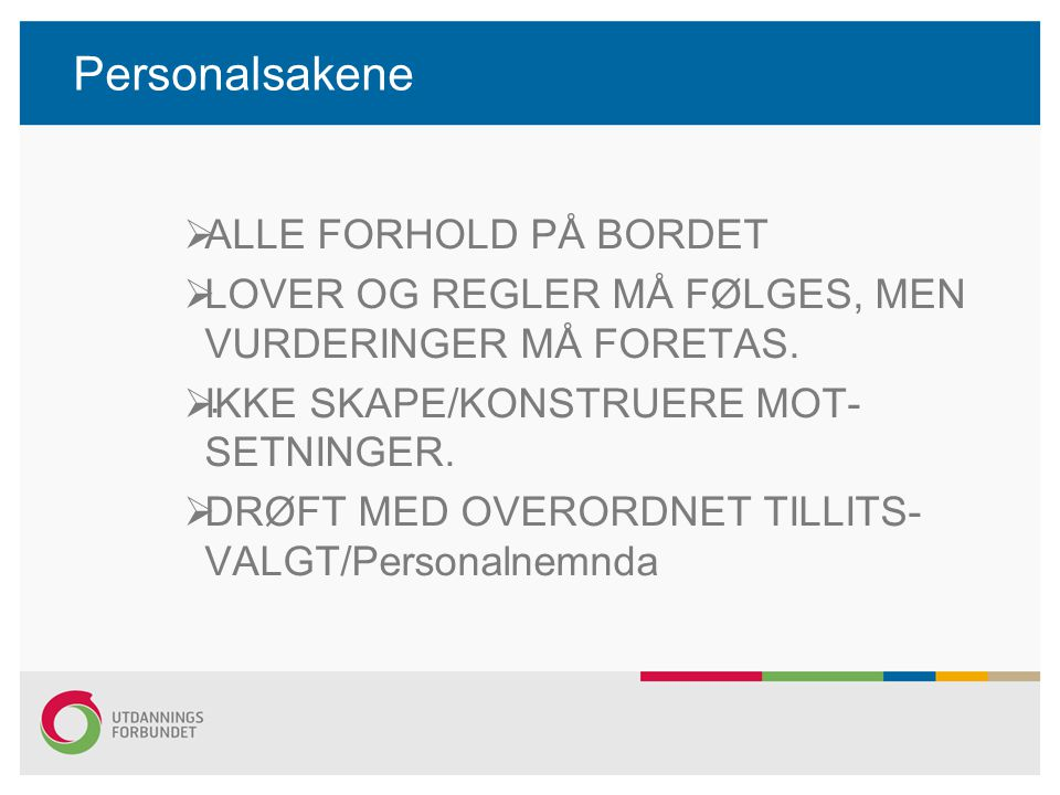 Personalsakene ALLE FORHOLD PÅ BORDET