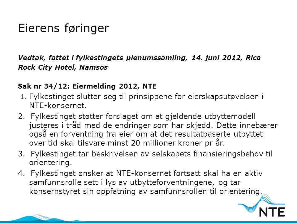 Eierens føringer Vedtak, fattet i fylkestingets plenumssamling, 14. juni 2012, Rica. Rock City Hotel, Namsos.