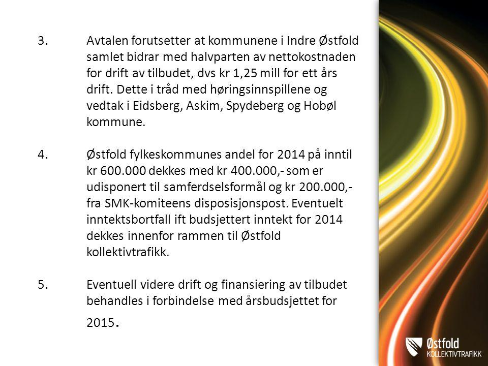 3. Avtalen forutsetter at kommunene i Indre Østfold