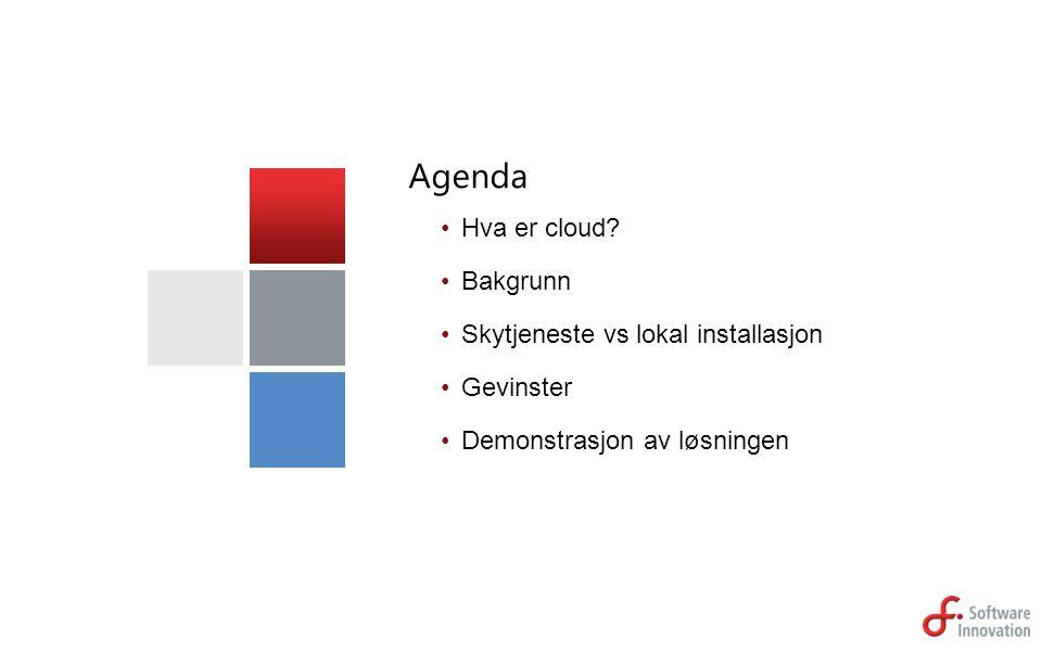 Agenda Hva er cloud Bakgrunn Skytjeneste vs lokal installasjon