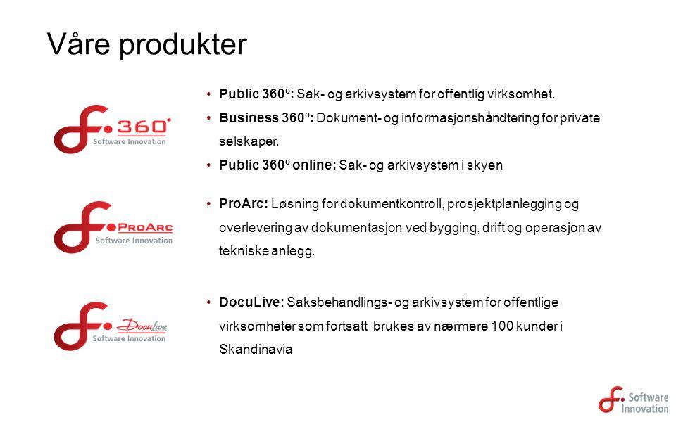 Våre produkter Public 360º: Sak- og arkivsystem for offentlig virksomhet. Business 360º: Dokument- og informasjonshåndtering for private selskaper.
