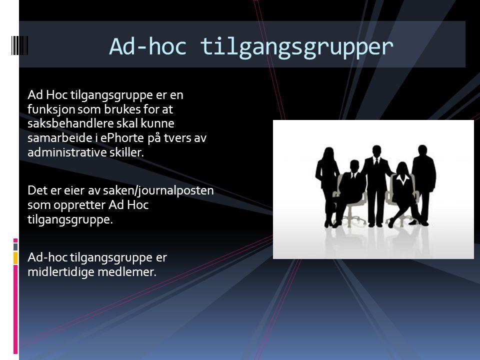 Ad-hoc tilgangsgrupper