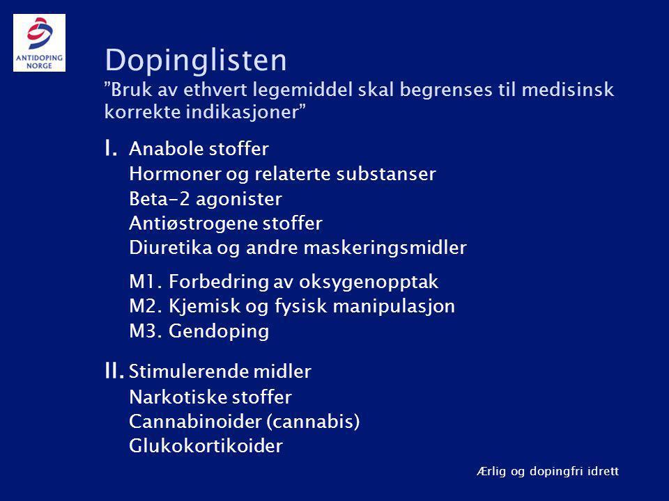 Dopinglisten Bruk av ethvert legemiddel skal begrenses til medisinsk korrekte indikasjoner