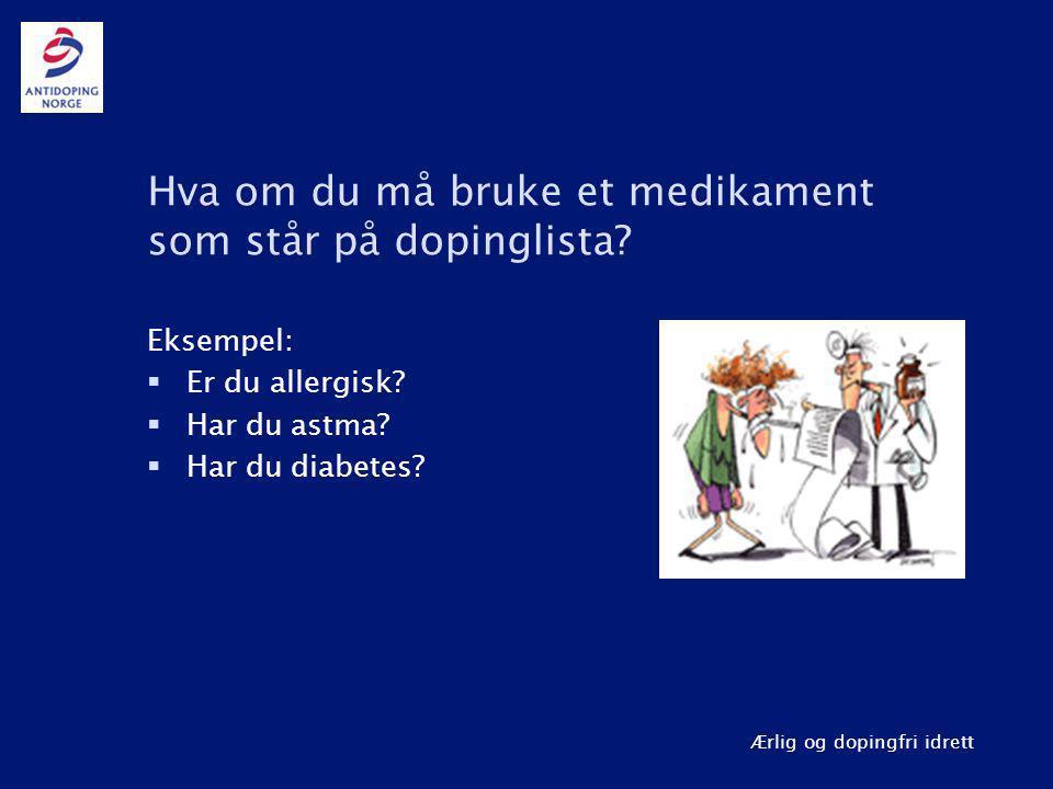 Hva om du må bruke et medikament som står på dopinglista