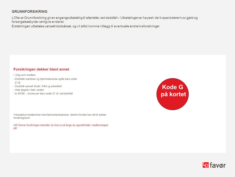 Kode G på kortet Grunnforsikring Forsikringen dekker blant annet