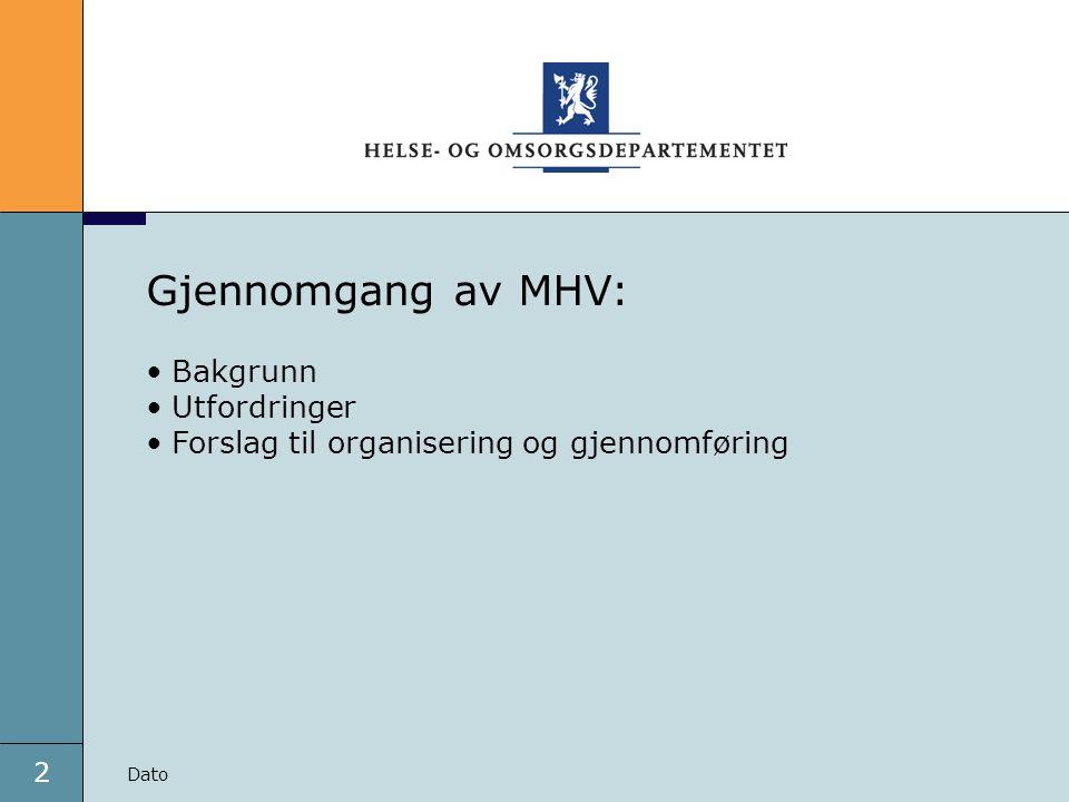 Gjennomgang av MHV: Bakgrunn Utfordringer