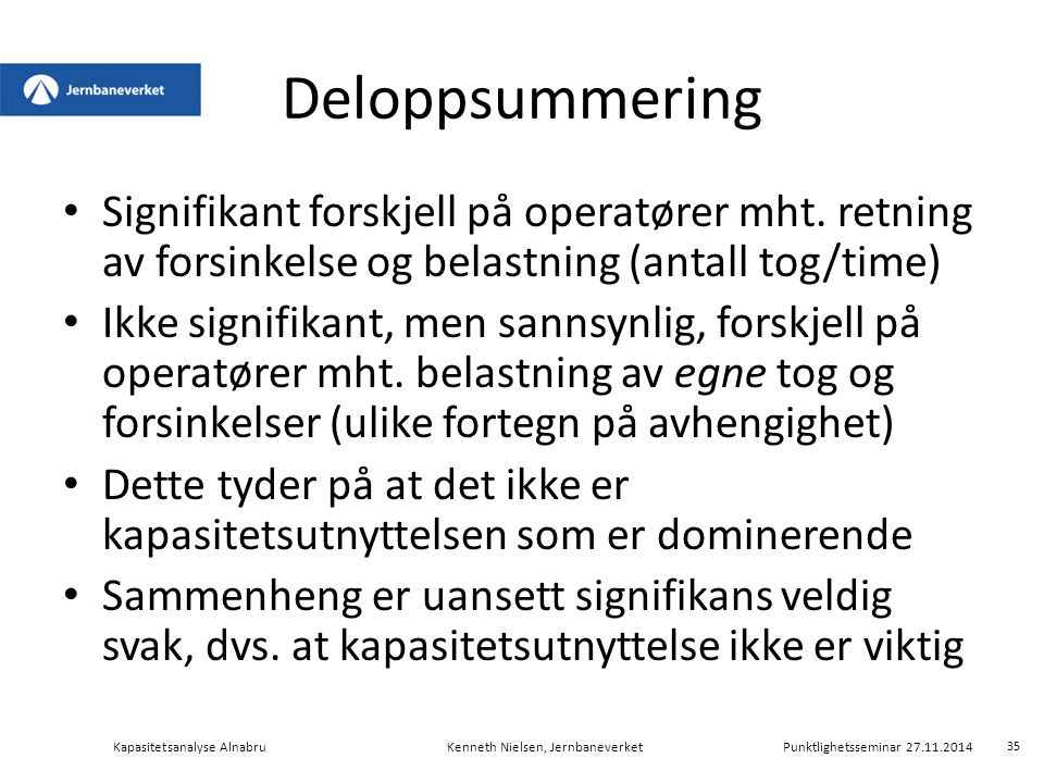Deloppsummering Signifikant forskjell på operatører mht. retning av forsinkelse og belastning (antall tog/time)