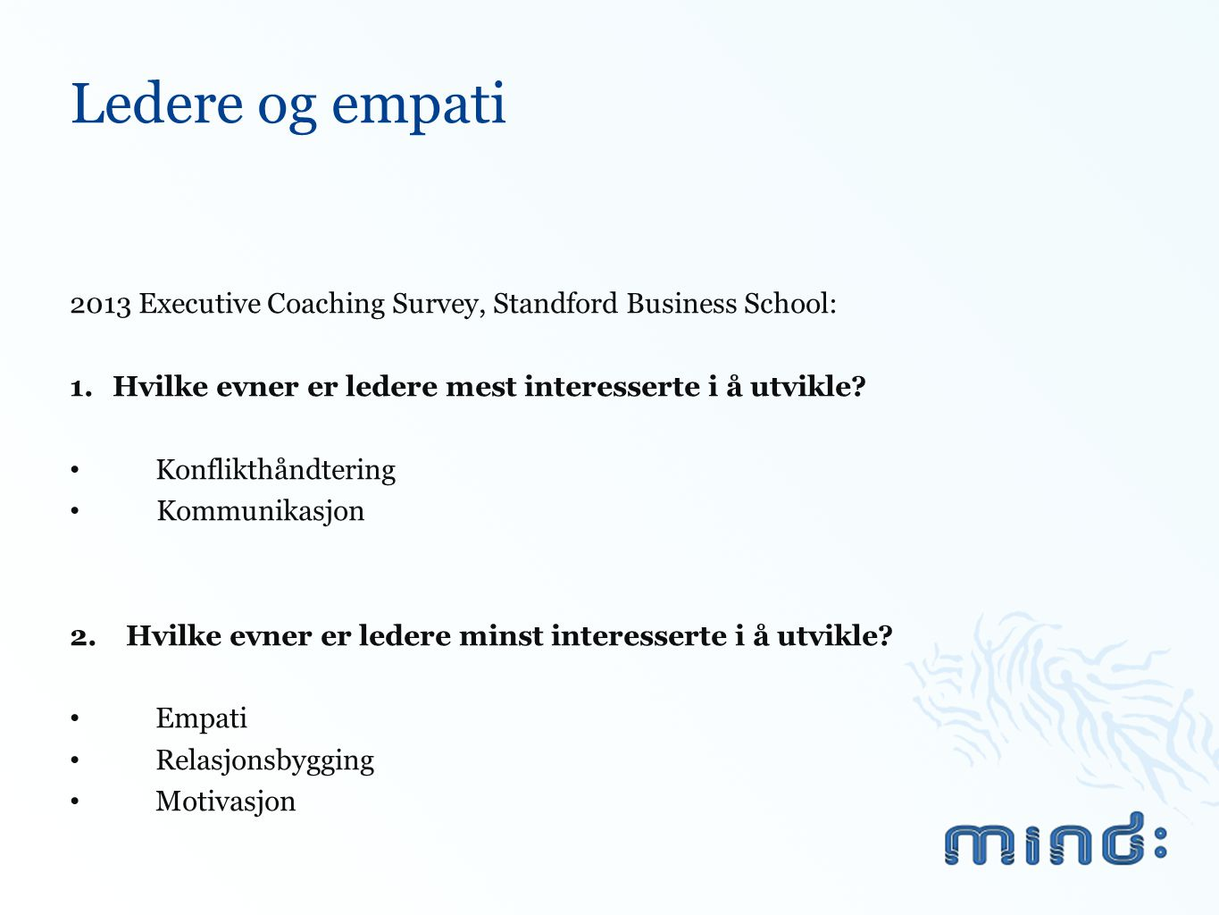 Ledere og empati 2013 Executive Coaching Survey, Standford Business School: Hvilke evner er ledere mest interesserte i å utvikle
