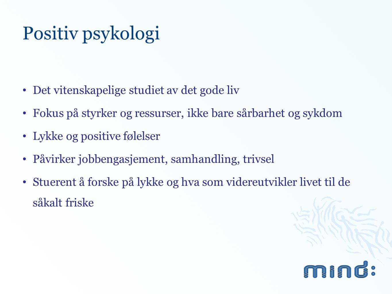 Positiv psykologi Det vitenskapelige studiet av det gode liv