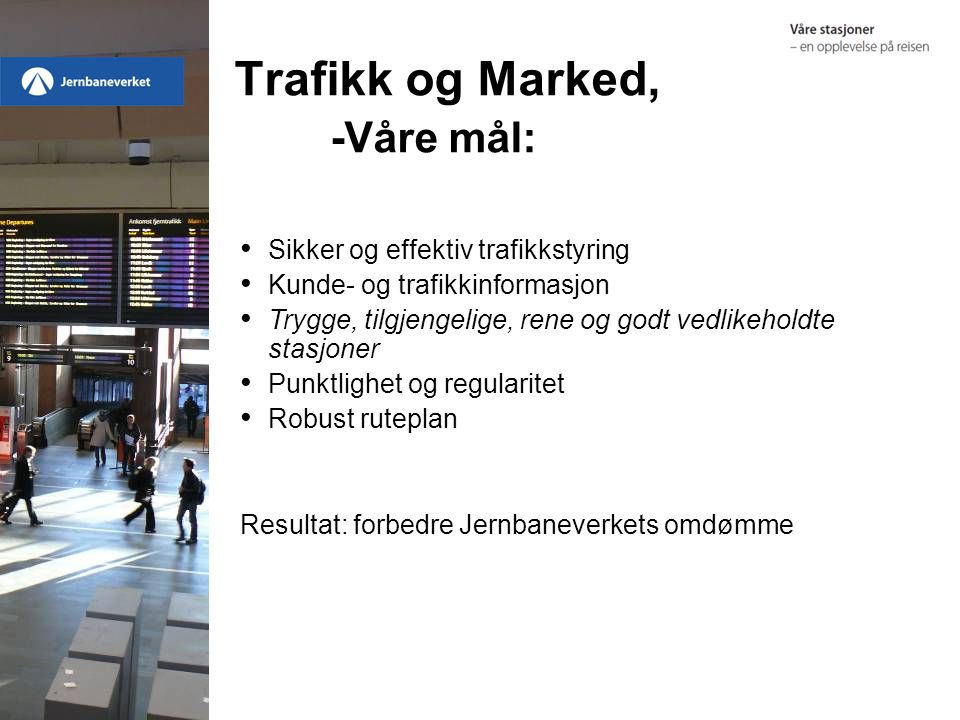 Trafikk og Marked, -Våre mål: