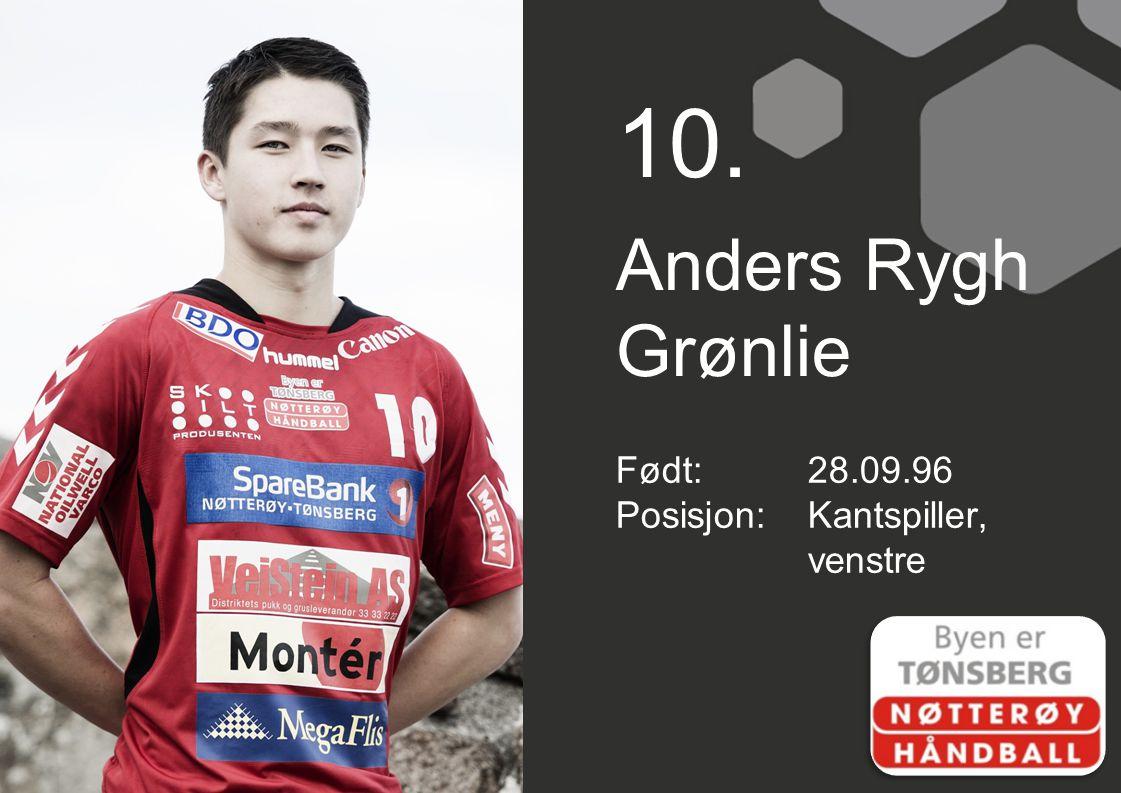 10. Anders Rygh Grønlie Født: 28.09.96 Posisjon: Kantspiller, venstre