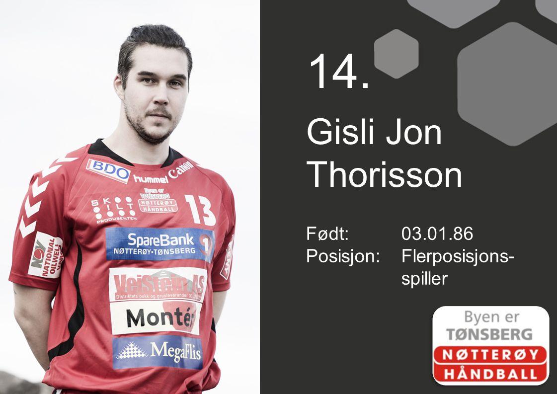 14. Gisli Jon Thorisson Født: 03.01.86