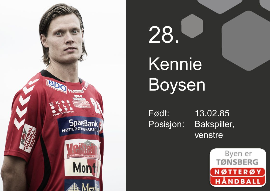 28. Kennie Boysen Født: 13.02.85 Posisjon: Bakspiller, venstre