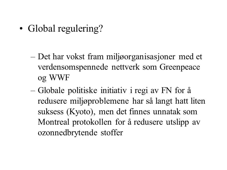 Global regulering Det har vokst fram miljøorganisasjoner med et verdensomspennede nettverk som Greenpeace og WWF.