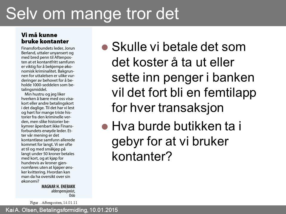 Selv om mange tror det Figur . Aftenposten, 14.01.11.