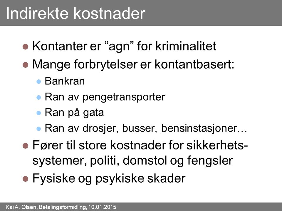 Indirekte kostnader Kontanter er agn for kriminalitet