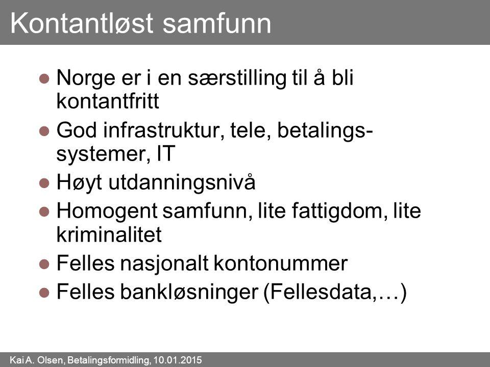 Kontantløst samfunn Norge er i en særstilling til å bli kontantfritt