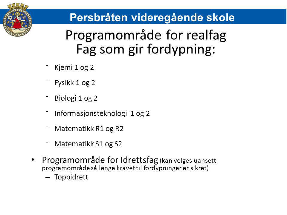 Programområde for realfag Fag som gir fordypning: